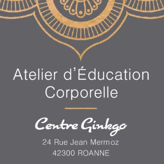 Atelier d'Education Corporelle - Centre Ginkgo ROANNE