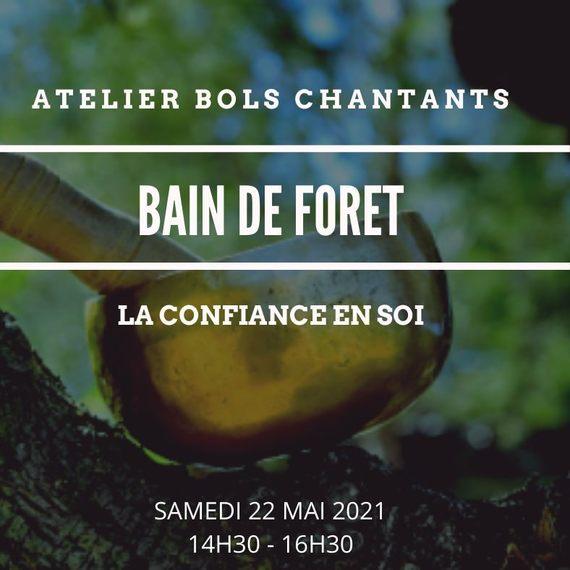 Bain de Forêt  -  Atelier Bols Chantants  -La confiance en soi